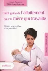 petit guide de lallaitement pour la mère qui travaille